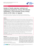 """báo cáo hóa học:"""" Uptake of family planning methods and unplanned pregnancies among HIV-infected individuals: a cross-sectional survey among clients at HIV clinics in Uganda"""""""