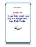 Luận văn đề tài: Hoàn thiện chuỗi cung ứng mặt hàng thanh long Bình Thuận