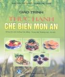 Giáo trình Thực hành chế biến món ăn: Phần 1