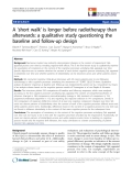 """báo cáo hóa học:""""  A 'short walk' is longer before radiotherapy than afterwards: a qualitative study questioning the baseline and follow-up design"""""""