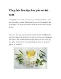 Công thức làm đẹp đơn giản với trà xanh