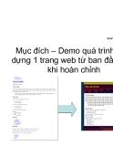 Mục đích – Demo quá trình xây dựng 1 trang web từ ban đầu đến khi hoàn chỉnh