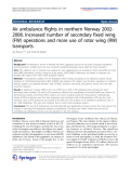 """báo cáo hóa học: """"  Air ambulance flights in northern Norway 20022008. Increased number of secondary fixed wing (FW) operations and more use of rotor wing (RW) transports"""""""