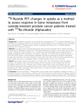 "báo cáo hóa học: "" F-fluoride PET: changes in uptake as a method to assess response in bone metastases from castrate-resistant prostate cancer patients treated with 223Ra-chloride (Alpharadin)"""