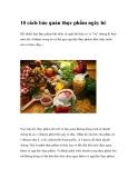 10 cách bảo quản thực phẩm ngày hè