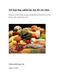 Kết hợp thực phẩm lợi, hại cho sức khỏe