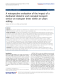 """Báo cáo hóa học: """"  A retrospective evaluation of the impact of a dedicated obstetric and neonatal transport service on transport times within an urban setting"""""""