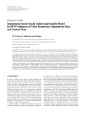 """Báo cáo hóa học: """"Research Article Impairment-Factor-Based Audiovisual Quality Model for IPTV: Influence of Video Resolution, Degradation Type, and Content Type"""""""