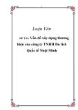 Luận văn; Vấn đề xây dựng thương hiệu của công ty TNHH Du lịch Quốc tế Nhật Minh