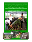 "Macadamia nursery manual for Viet Nam "" Raising seedlings, grafting, budding, cuttings, obtaining planting stock, nursery design and record keeping """
