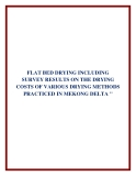 """FLAT BED DRYING INCLUDING SURVEY RESULTS ON THE DRYING COSTS OF VARIOUS DRYING METHODS PRACTICED IN MEKONG DELTA """""""
