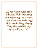 """Đề tài: """"Biện pháp thúc đẩy xuất khẩu mặt hàng gốm xây dựng của Công ty Kinh doanh và Xuất nhập khẩu thuộc Tổng công ty Thủy tinh và Gốm xây dựng – Viglacera""""."""