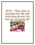 """Đề tài về: Thực trạng và giải pháp thúc đẩy xuất khẩu hàng dệt may Việt Nam vào  thị trường Mỹ"""""""