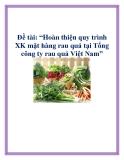 """Đề tài: """"Hoàn thiện quy trình XK mặt hàng rau quả tại Tổng công ty rau quả Việt Nam""""."""