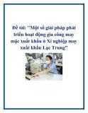 Đề tài: Một số giải pháp phát triển hoạt động gia công may mặc xuất khẩu ở Xí nghiệp may xuất khẩu Lạc Trung