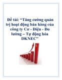 Báo cáo: Tăng cường quản trị hoạt động bán hàng của công ty Cơ - Điện - Đo lường – Tự động hóa DKNEC