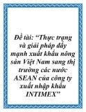 """Đề tài: """"Thực trạng và giải pháp đẩy mạnh xuất khẩu nông sản Việt Nam sang thị trường các nước ASEAN của công ty xuất nhập khẩu INTIMEX""""."""
