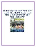 ĐỀ ÁN: MỘT SỐ BIỆN PHÁP ĐẨY MẠNH XUẤT KHẨU HÀNG MAY MẶC Ở TỔNG CÔNG TY DỆT MAY VIỆT NAM