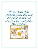 Đề tài: Giải pháp Marketing thúc đẩy hoạt động kinh doanh của Công ty công nghệ phẩm Minh Quân