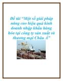 """Đề tài """"Một số giải pháp nâng cao hiệu quả kinh doanh nhập khẩu hàng hóa tại công ty sản xuất và thương mại Châu Á""""."""
