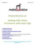 Hướng dẫn flash firmware s40 toàn tập