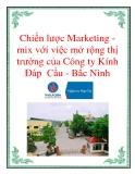 Chiến lược Marketing - mix với việc mở rộng thị trường của Công ty Kính Đáp  Cầu - Bắc Ninh