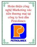 Hoàn thiện công nghệ Marketing xúc tiến thương mại tại công ty hoá dầu Petrolimex
