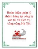 Hoàn thiện quản lý khách hàng tại công ty vận tải và dịch vụ công cộng Hà Nội