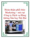 Hoàn thiện phối thức Marketing – mix tại Công ty Dịch vụ Hàng không Sân bay Nội Bài