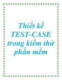 Thiết kế TEST-CASE trong kiếm thử phần mềm