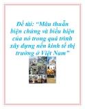"""Đề tài: """"Mâu thuẫn biện chứng và biểu hiện của nó trong quá trình xây dựng nền kinh tế thị trường ở Việt Nam"""""""