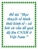 Đề tài: Học thuyết về hình thái kinh tế - xã hôi và vấn đề quá độ lên CNXH ở Việt Nam