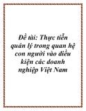 Đề tài: Thực tiễn quản lý trong quan hệ con người vào điều kiện các doanh nghiệp Việt Nam