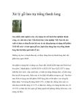 Xử lý gỗ làm trụ trồng thanh long