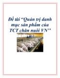 """Đề tài """" Quản trị danh mục sản phẩm của TCT chăn nuôi VN''"""