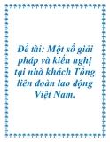 Đề tài: Một số giải pháp và kiến nghị tại nhà khách Tổng liên đoàn lao động Việt Nam.