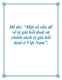 Đề án tốt nghiệp: Một số vấn đề về tỷ giá hối đoái và chính sách tỷ giá hối đoái ở Việt Nam