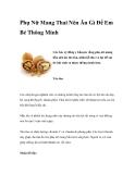 Phụ Nữ Mang Thai Nên Ăn Gì Để Em Bé Thông Minh