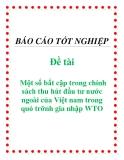 Đề tài:  Một số bất cập trong chính sách thu hút đầu tư nước ngoài của Việt nam trong quỏ trỡnh gia nhập WTO.
