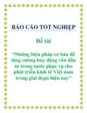 """Đề tài: """"Những biện pháp cơ bản để tăng cường huy động vốn đầu tư trong nước phục vụ cho phát triển kinh tế Việt nam trong giai đoạn hiện nay""""."""