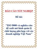 """Đề tài: """"ISO 9000 và nghiên cứu đề xuất mô hình quản lý chất lượng phù hợp với các doanh nghiệp Việt Nam"""""""