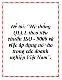 Báo cáo: Hệ thống QLCL theo tiêu chuẩn ISO - 9000 và việc áp dụng nó vào trong các doanh nghiệp Việt Nam