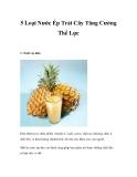 5 Loại Nước Ép Trái Cây Tăng Cường Thể Lực