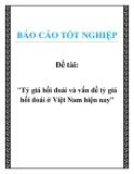 """Đề tài: """"Tỷ giá hối đoái và vấn đề tỷ giá hối đoái ở Việt Nam hiện nay"""""""