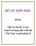 Đề tài: Một số vấn đề về qui hoạch sử dụng đất ở đô thị Việt Nam và giải pháp