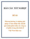 Đề tài tốt nghiệp:  Phương hướng và những giải pháp cơ bản nhằm đẩy nhanh quá trình phát triển các công ty cổ phần trong nền kinh tế Việt Nam hiện nay