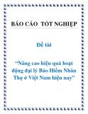 Đề tài: Nâng cao hiệu quả hoạt động đại lý Bảo Hiểm Nhân Thọ ở Việt Nam hiện nay