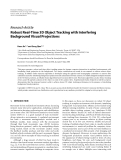"Báo cáo hóa học: "" Research Article Robust Real-Time 3D Object Tracking with Interfering Background Visual Projections?;"
