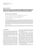 """Báo cáo hóa học: """" Research Article Video Transcoder in DCT-Domain Spatial Resolution Reduction Using Low-Complexity Motion Vector """""""