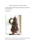 Những ý tưởng độc đáo cho cây thông Noel trong nhà